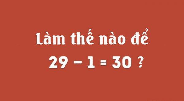 3 câu hỏi cực ngắn nhưng đến thiên tài cũng phải vò đầu, bức tai, đố bạn giải được?