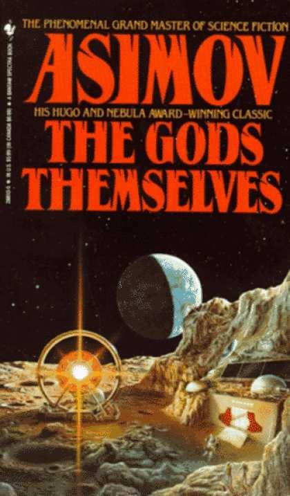 The Gods Themselves (tạm dịch: Bản thân các vị Thần), Isaac Asimov