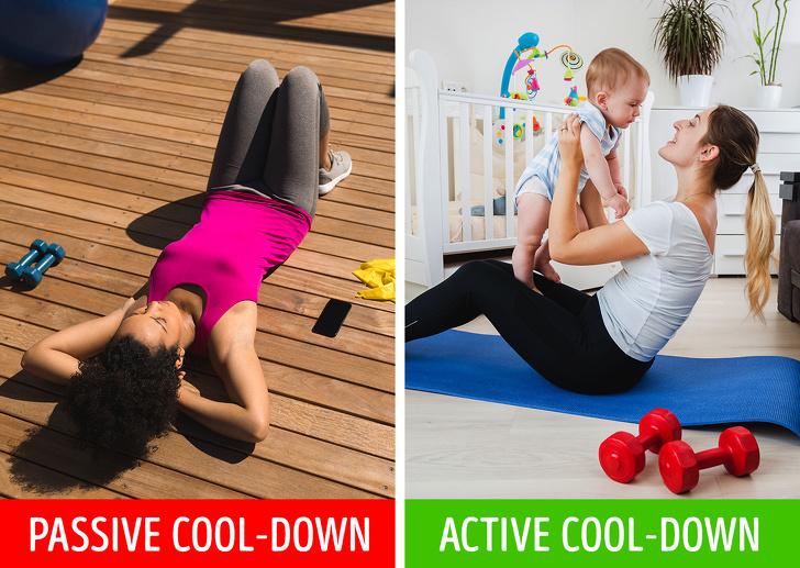 Dừng mọi hoạt động xuống một cách đột ngột có nghĩa là bạn hoàn toàn cho phép cơ thể được nghỉ ngơi ngay sau khi kết thúc các bài tập.