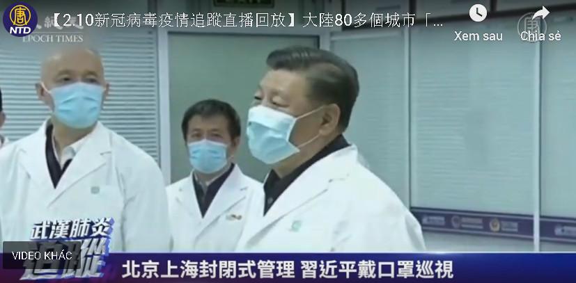 Tập Cận Bình xuất hiện ở Triều Dương, thị sát tình hình dịch bệnh do virus corona.