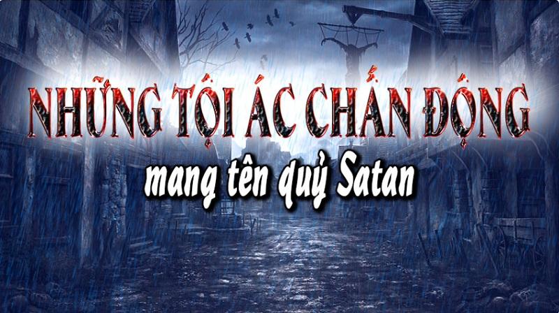 """Quỷ Satan không còn là một  điều gì đó """"hư cấu"""" được nhắc đến trong các câu chuyện kinh dị, nó đã len lỏi vào trong từng ngóc ngách, tiếp xúc đến từng người trong xã hội hiện đại"""
