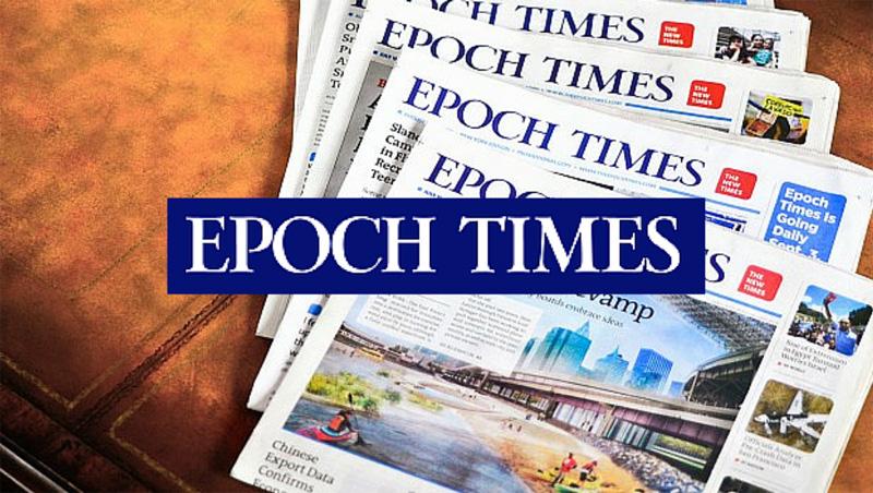 Epoch Times - tờ báo uy tín, đưa tin trung lập khách quan được nhiều người dân cũng như các chính trị gia trên thế giới tin tưởng