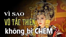 Vua Đường biết trước việc soán ngôi nhưng vì sao không chém Võ Tắc Thiên?