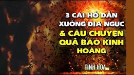 3 cái hố dẫn xuống địa ngục và câu chuyện báo ứng kinh hoàng
