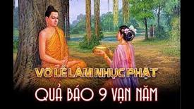 Vô lễ làm nhục Phật, quả báo 9 vạn năm