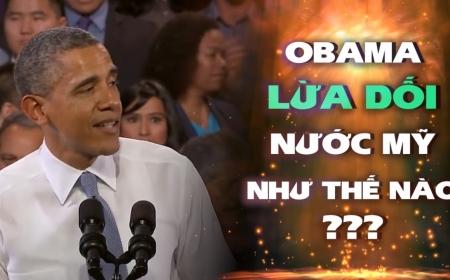 Obama đã lừa dối nước Mỹ như thế nào?