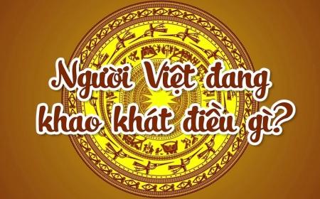 Người Việt đang khao khát điều gì?